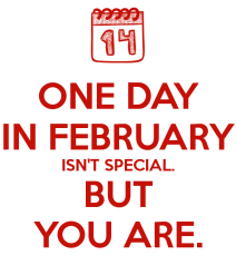 one-day-in-february-isn-t-special-but-you-are-1